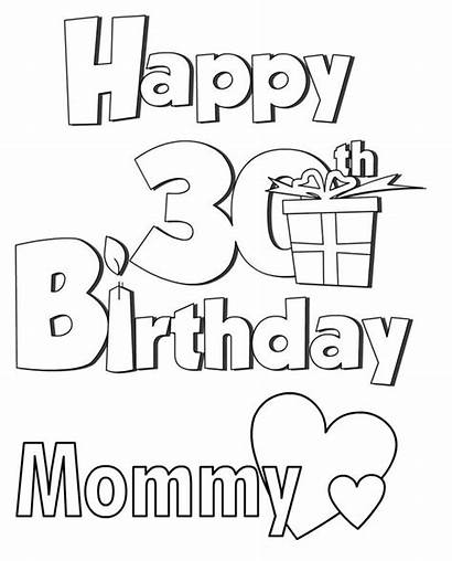 Birthday Happy 30th Coloring Pages Mommy Birthdays