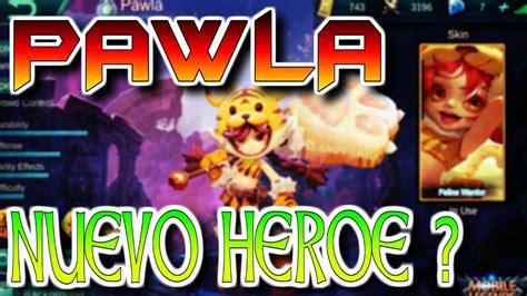 Fake [mobile Legends] 🌟pawla🌟 Posible Nuevo Heroe