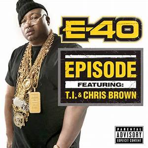 New Music: E-40 f/ Chris Brown and T.I. – 'Episode' | Rap-Up
