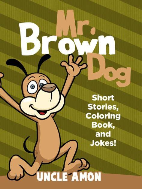 brown dog short stories coloring book  jokes