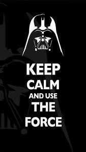 Keep Calm And Use The Force iPhone 6 Plus Wallpaper ...