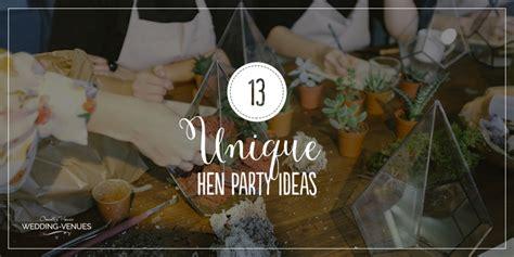unusual unique hen party ideas  remember chwv