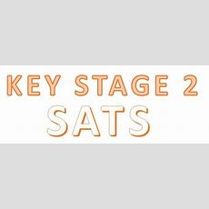 Key Stage 2 Sats  A Parent's Guide To Ks2 Sats Exams