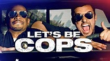 Let's Be Cops Movie Review