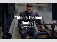 20 Best Men's #Fashion #Quotes To Step Up Your #Instagram