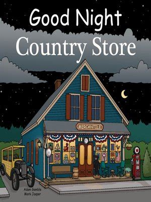 Good Night Country Store By Adam Gamble · Overdrive. Mothers Day Quotes Tagalog. Quotes About Superman's Strength. Family Quotes With Trees. Encouragement Quotes In Business. Love Quotes Zombies. Girl Quotes Swag Tumblr. Quotes To Live By For Teachers. Coffee Talk Quotes Discuss