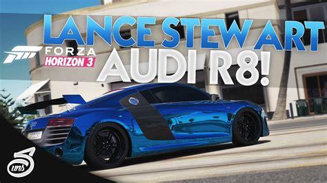 lance stewart audi r8 making lance stewart 39 s audi r8 forza horizon 3 doovi