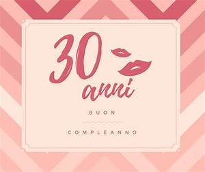 Auguri Per I 30 Anni Compleanno KN43 Regardsdefemmes