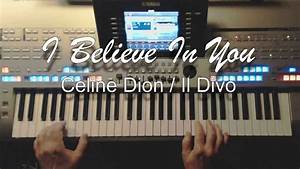 I Believe In You Je Crois En Toi Il Divo Celine Dion