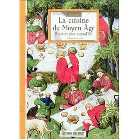 cuisine du moyen age cuisine du moyen age 28 images cuisine cuisine du
