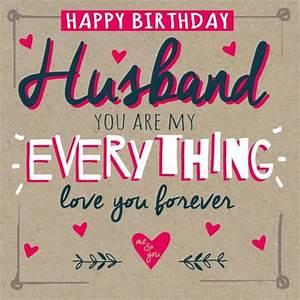 Awesome Happy Birthday Husband You Are My Everything Love ...