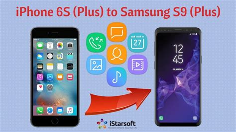 transfer iphone to samsung how to transfer data from iphone 6s plus to samsung s9
