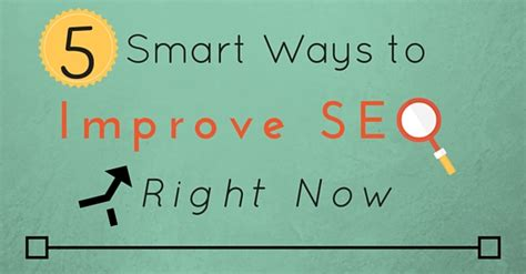 Increase Seo by 5 Smart Ways To Improve Seo Right Now