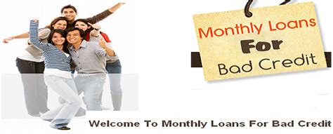 monthly loans  bad credit   loan  monthly loans