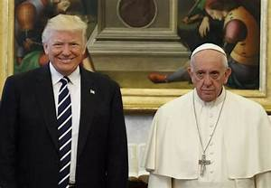 The Meeting Between Donald Trump And Pope Francis Blessed ...