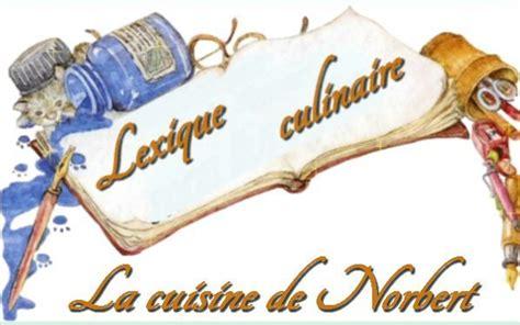 lexique des termes culinaires la cuisine de norbert