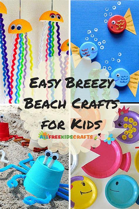 easy breezy kids summer crafts  beach crafts  kids