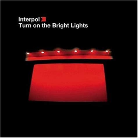 interpol turn on the bright lights interpol turn on the bright lights album review pitchfork