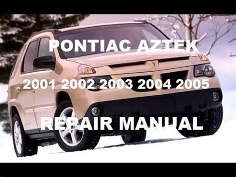 auto repair manual free download 2003 pontiac grand am parking system pontiac aztek 2001 2002 2003 2004 2005 repair manual youtube