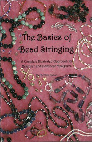 basics  bead stringing  complete illustrated