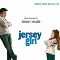 Jersey Girl: Score 2004 Soundtrack — TheOST.com all movie ...