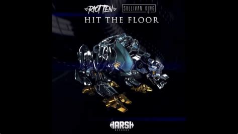 hit the floor song riot ten sullivan king hit the floor new song youtube