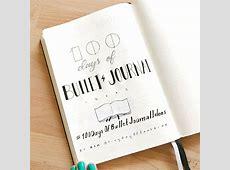 100 Days of Bullet Journal Ideas Bullet Journal