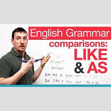 English Grammar  Comparing With Like & As Youtube