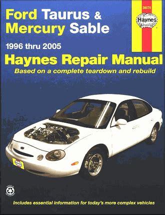 car engine repair manual 2005 mercury sable engine control ford taurus mercury sable repair manual 1996 2007 haynes 36075
