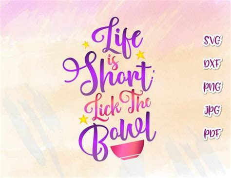 svg file  cricut  life  short lick  bowl
