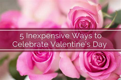 5 Inexpensive Ways To Celebrate Valentine's Day