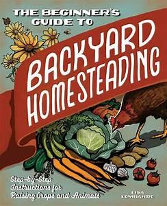 The Beginner U0026 39 S Guide To Backyard Homesteading  An Honest