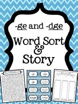 ge  dge word endings word sort  story  teaching