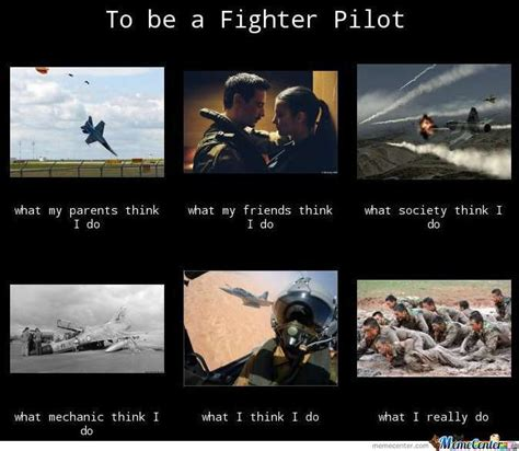 Pilot Memes - being a fighter pilot by sonsorado meme center
