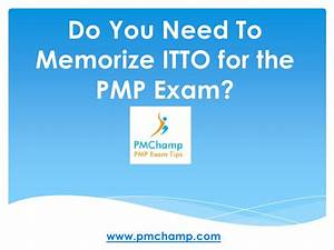 Do You Need To Memorize Itto For The Pmp Exam