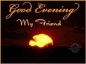 Good Evening My Friend - DesiComments.com