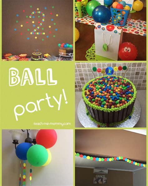 ball themed party    year  teach  mommy