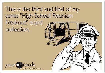 High School Reunion Meme - 54 best high school reunion memes images on pinterest class reunion ideas high school class