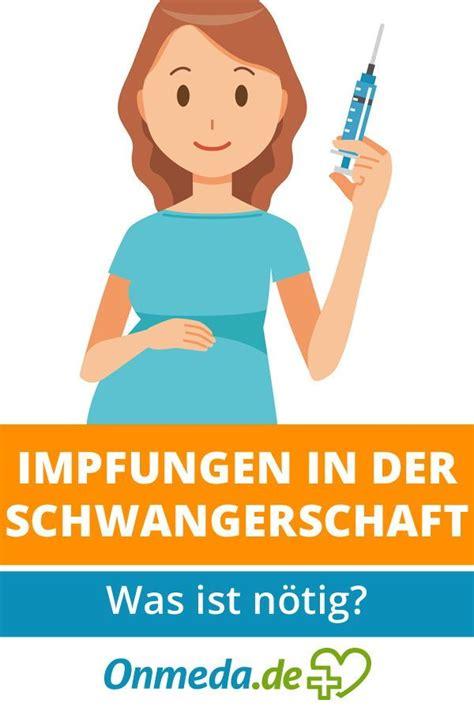 schwanger werden in der schwangerschaft impfungen in der schwangerschaft kinderwunsch schwanger werden schwangerschaft