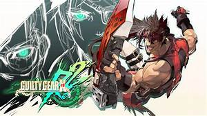 TEST. Guilty Gear Xrd Revelator 2 - Une édition ultime