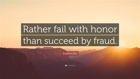 sophocles quote  fail  honor  succeed