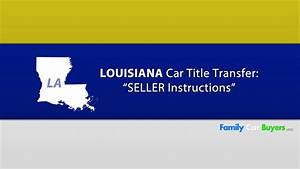 Louisiana Title Transfer - Seller Instructions