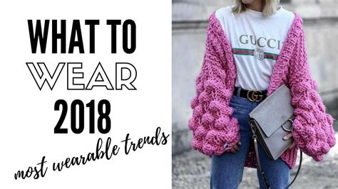 2018 Trends Something Borrowed And Plenty That Is New: Top Wearable Fashion Trends For 2018