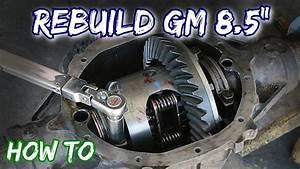 How To  Rebuild A Gm 8 5 U0026quot  Rear Axle