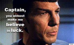 10 Spock Quotes... Funny Lucky Star Quotes