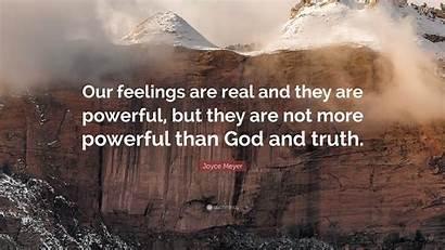 Powerful God Feelings Than Joyce Meyer Quote