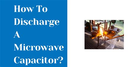 discharge  microwave capacitorstep  step guide kitchenotic