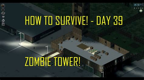 project zomboid tallest tower   survive day