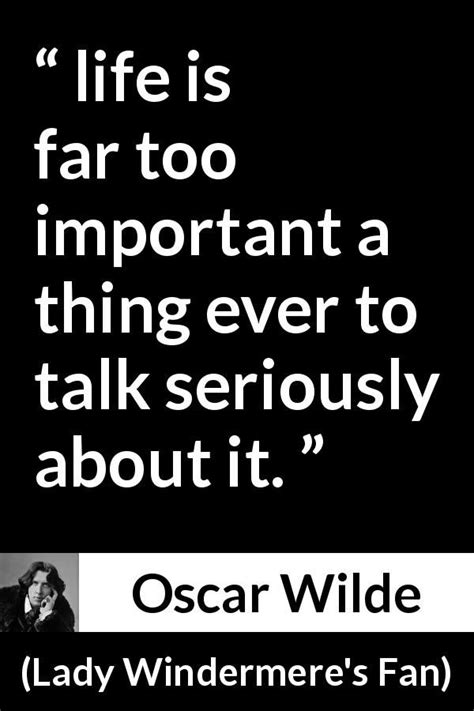 """Man is least himself when he talks in his own person. Oscar Wilde about life (""""Lady Windermere's Fan"""", 1893) 
