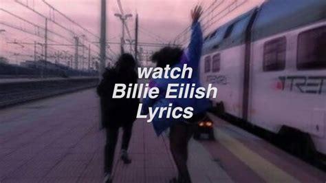 Watch || Billie Eilish Lyrics Chords